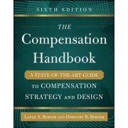 The Compensation Handbook, Sixth Edition: A State-of-the-Art Guide to Compensation Strategy and Design by Lance A. Berger