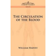 The Circulation of the Blood by William Harvey