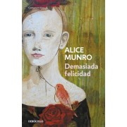 Demasiada felicidad / Too Much Happiness by Alice Munro