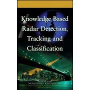 Knowledge Based Radar Detection, Tracking and Classification by Fulvio Gini