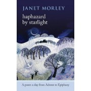 Haphazard by Starlight by Janet Morley