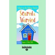 What to Do When You'RE Scared & Worrie by Crist