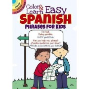Color & Learn Easy Spanish Phrases for Kids by Roz Fulcher