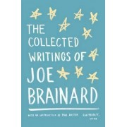 The Collected Writings of Joe Brainard by Ron Padgett