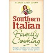 Southern Italian Family Cooking by Carmela Sophia Sereno