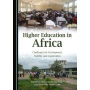 Higher Education in Africa: Challenges for Development, Mobility and Cooperation