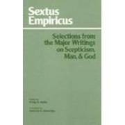 Sextus Empiricus: Selections from the Major Writings on Scepticism, Man, and God by Empiricus Sextus