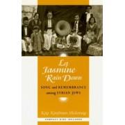 Let Jasmine Rain Down by Kay Kaufman Shelemay