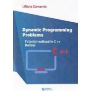 Dynamic programming problems. Tutorial realized in C++ Builder - Liliana Comarnic