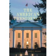The American Presidency by Irwin L. Morris