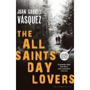 The All Saints' Day Lovers by Juan Gabriel Vasquez