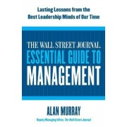 The Wall Street Journal Essential Guide to Management by Alan Murray