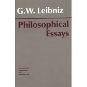 Philosophical Essays by Freiherr Von Gottfried Wilhelm Leibniz