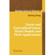 Linear and Generalized Linear Mixed Models and Their Applications by Jiming Jiang