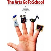 The Arts Go to School by David Booth