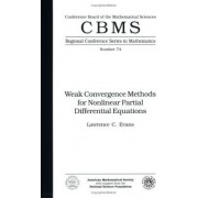 Weak Convergence Methods for Nonlinear Partial Differential Equations by Lawrence C. Evans