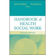 Handbook of Health Social Work, Second Edition by Sarah Gehlert