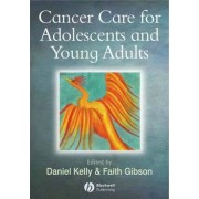 Cancer in Adolescents and Young Adults by Daniel Kelly