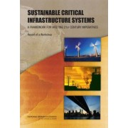 Sustainable Critical Infrastructure Systems by Toward Sustainable Critical Infrastructure Systems: Framing the Challenges Workshop Committee