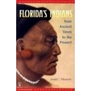 Florida's Indians from Ancient Times to the Present by Jerald T. Milanich