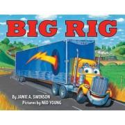 Big Rig by Jamie A Swenson