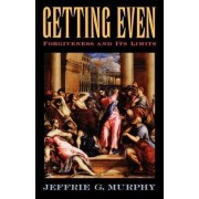 Getting Even by Jeffrie G. Murphy