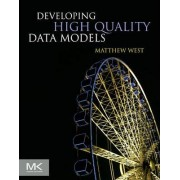 Developing High Quality Data Models by Matthew West