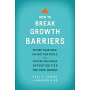 How to Break Growth Barriers by Carl F George