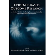 Evidence-Based Outcome Research by Arthur M. Nezu