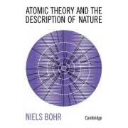 Atomic Theory and the Description of Nature by Niels Bohr