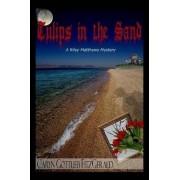 Tulips in the Sand ~ A Riley Matthews Mystery ~ by Caryn Gottlieb Fitzgerald