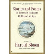 Stories and Poems for Extremely Intelligent Children of All Ages by Prof. Harold Bloom