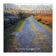 The Chieftains - The Wide World Over: A 40 Year Celebrat (0090266391721) (1 CD)