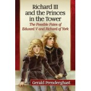 Richard III and the Princes in the Tower by Gerald Prenderghast