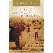 A Tale of Love and Darkness by Mr Amos Oz