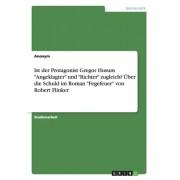 Ist Der Protagonist Gregor Husum Angeklagter Und Richter Zugleich? Uber Die Schuld Im Roman Fegefeuer Von Robert Flinker