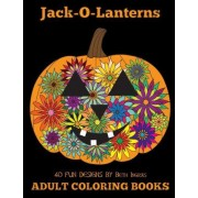 Adult Coloring Books: Jack-O-Lanterns by Beth Ingrias