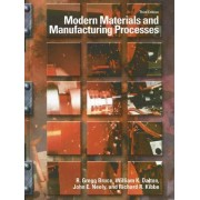 Modern Materials and Manufacturing Processes by R.Gregg Bruce
