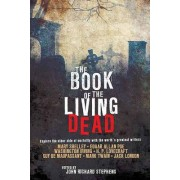 The Book of the Living Dead by John Richard Stephens