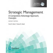 Strategic Management: A Competitive Advantage Approach, Concepts by Fred R. David