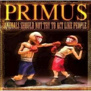 Primus - Animals Should Not Try to Act Like People (0602498613603) (1 CD + 1 DVD)
