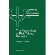 The Psychology of Risk Taking Behavior: Volume 107 by R. M. Trimpop