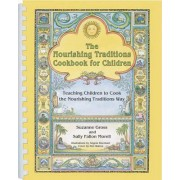 The Nourishing Traditions Cookbook for Children by Suzanne Gross