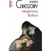 Mostenirea Boleyn - Philippa Gregory