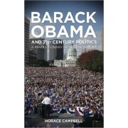 Barack Obama and Twenty-First-Century Politics by Horace Campbell