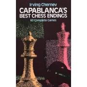 Capablanca's Best Chess Endings by Irving Chernev