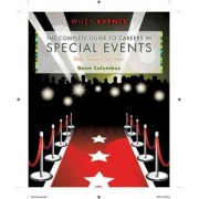 The Complete Guide to Careers in Special Events by Gene Columbus