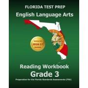 Florida Test Prep English Language Arts Reading Workbook Grade 3: Preparation for the Florida Standards Assessments (FSA)