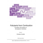 Pollutants from Combustion - Formation and Impact on Atmospheric Chemistry by Christian Vovelle
