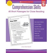 Comprehension Skills: Short Passages for Close Reading: Grade 5 by Linda Beech